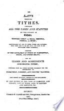 The Laws Respecting Tithes Comprising All The Cases And Statutes On The Subject Of Tithes The Second Edition Enlarged By The Author Of The Laws Of Landlord And Tenant Etc J B Bird
