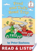 Fred And Ted S Road Trip Read Listen Edition