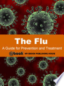 The Flu  A Guide for Prevention and Treatment