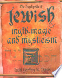 The Encyclopedia of Jewish Myth  Magic and Mysticism