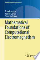Mathematical Foundations Of Computational Electromagnetism book