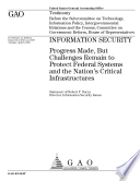 Information Security Progress Made But Challenges Remain To Protect Federal Systems And The Nation S Critical Infrastructures