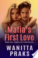 A Mafia s First Love  Completely Breathless Book PDF