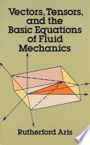 Vectors  Tensors and the Basic Equations of Fluid Mechanics