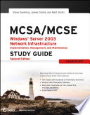 Mcsa Mcse Windows Server 2003 Network Infrastructure Implementation Management And Maintenance Study Guide