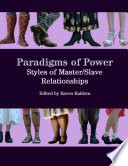 Paradigms of Power  Styles of Master slave Relationships