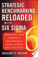 Strategic Benchmarking Reloaded with Six Sigma