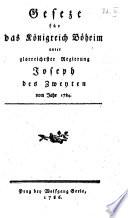 Geseze f  r das K  nigreich B  heim unter glorreichester Regierung Joseph des Zweyten vom Jahr 1784
