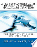 A Project Manager s Guide to Passing the Project Management  Pmp  Exam