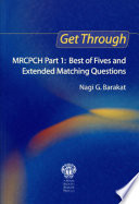 Get Through MRCPCH Part 1  Best of Fives and Extended Matching Questions