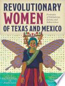 Revolutionary Women of Texas and Mexico Book PDF