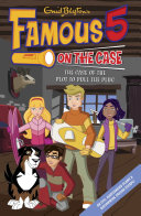 Famous 5 on the Case  Case File 5  The Case of the Plot to Pull the Plug Max Are The Children Of The