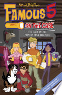 Famous 5 on the Case: Case File 5: The Case of the Plot to Pull the Plug Max Are The Children Of The Four