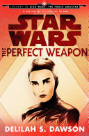 Star Wars: The Perfect Weapon (Short Story) : ebook short story set shortly before...