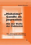 """""""Mahatma"""" Gandhi als Journalist"""