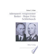Adenauers vergessener Retter - Major Fritz Schliebusch