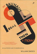 The Bauhaus Ideal  Then   Now