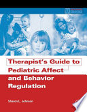 Therapist s Guide to Pediatric Affect and Behavior Regulation