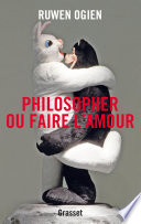 Philosopher ou faire l amour