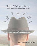 The CEO of Self: An Executive Functioning Workbook
