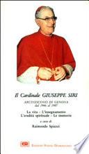 Il Cardinale Giuseppe Siri  Arcivescovo di Genova dal 1946 al 1987