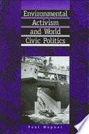Environmental Activism and World Civic Politics