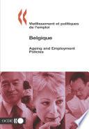 Vieillissement et politiques de l'emploi/Ageing and Employment Policies Vieillissement et politiques de l'emploi/Ageing and Employment Policies : Belgique 2003