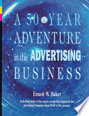 A 50 year Adventure in the Advertising Business