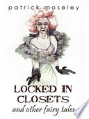 Locked In Closets And Other Fairy Tales