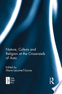 Nature  Culture and Religion at the Crossroads of Asia