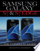 Samsung Galaxy S7   S7 Edge  The Complete Guide