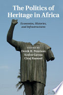 The Politics Of Heritage In Africa