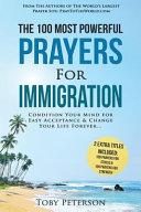 Prayer the 100 Most Powerful Prayers for Immigration 2 Amazing Bonus Books to Pray for Strength & Stress