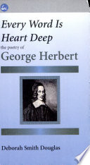 Every Word Is Heart Deep The Poetry Of George Herbert