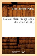 L Oiseau Bleu  Tire Du Conte Des Fees  Ed 1811