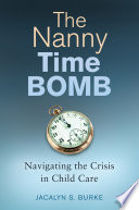 The Nanny Time Bomb  Navigating the Crisis in Child Care