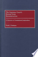 The Supreme Court s Retreat from Reconstruction