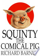 Squinty the Comical Pig