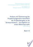 Analyse und Optimierung des Projektmanagements hinsichtlich der Projektübergabe an die Serienproduktion - durchgeführt an einem Referenzprojekt
