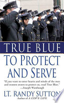 True Blue  To Protect and Serve