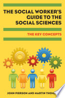 The Social Worker s Guide to the Social Sciences