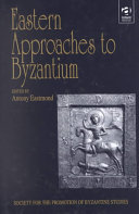 Eastern Approaches To Byzantium book