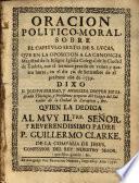 Oración político-moral sobre el capítulo sexto de S. Lucas, ..