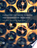 Chemistry of Ozone in Water and Wastewater Treatment: From Basic Principles to Applications