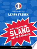 Learn French: Must-Know French Slang Words & Phrases