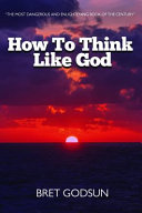 How to Think Like God