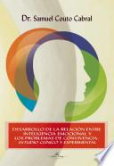 Desarrollo de la Relaci  n Entre Inteligencia Emocional Y Los Problemas de Convivencia  Estudio Cl  nico Y Experimental