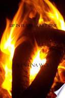 Up In Flames Part One : home to see her father.only to get a...