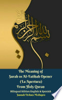 The Meaning of Surah 01 Al Fatihah Opener  La Apertura  From Holy Quran Bilingual Edition English   Spanish