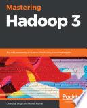 Mastering Hadoop 3